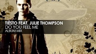 Tiësto featuring Julie Thompson - Do You Feel Me