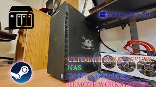 Ultimate Home Server - NAS, Steam Game Streaming, Windows Server 2019