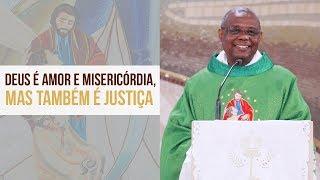 Baixar Deus é amor e misericórdia, mas também é justiça - Padre José Augusto (16/10/19)