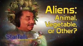 Neil deGrasse Tyson Speculates - Aliens: Animal, Vegetable, or Other?