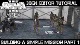 ArmA 3 3DEN Editor Tutorial - Building a Simple Mission part 1