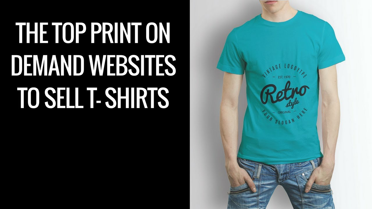 the top print on demand websites to sell t shirts and