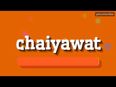 CHAIYAWAT - HOW TO PRONOUNCE IT!?