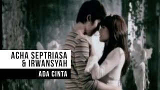 Download ACHA SEPTRIASA & IRWANSYAH - Ada Cinta (Official Music Video)