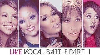 Live Vocal Battle | Light Sopranos : Mariah, Chante, Michelle, Leona, Ariana (Part II)