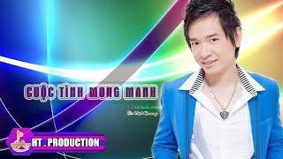 Cuộc Tình Mong Manh (Lv: Lê Quốc Dũng) - Việt Quang