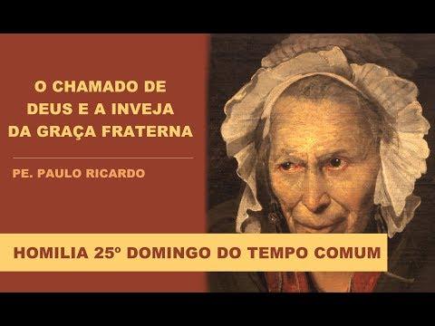 Homilia 24/09/17 Pe. Paulo Ricardo | O chamado de Deus e a inveja da graça fraterna