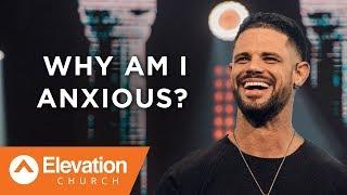 Стивен Фуртик - Почему я в тревоге? (Why Am I Anxious?) | Проповедь (2017)