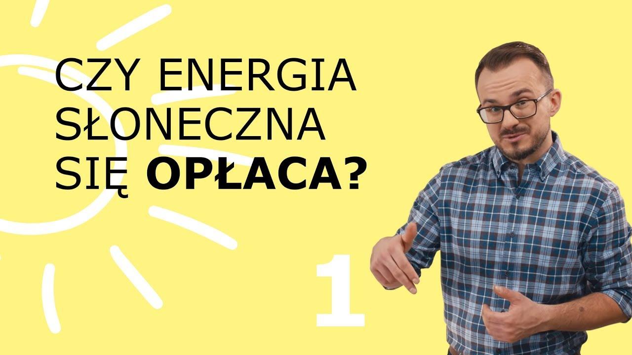 Fotowoltaika i jej opłacalność w Polsce – Odkrywamy Fotowoltaikę: odcinek 1