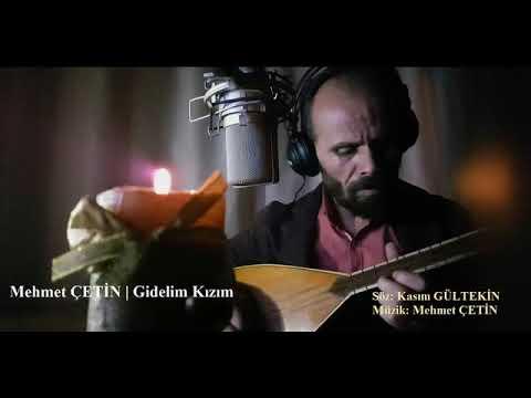 Mehmet ÇETİN   Gidelim KIZIM