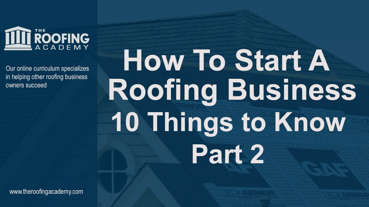 How To Start A Roofing Business   10 Things To Know Part 2