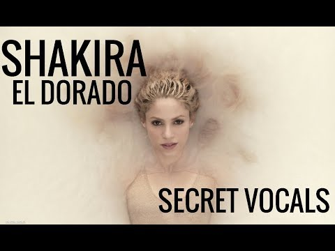 "Shakira ""El Dorado"" Secret Vocals"