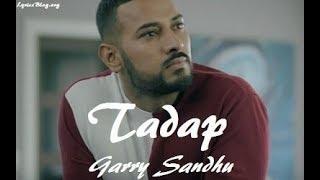 Tadap with Lyrics | Garry Sandhu | Punjabi  Lyrical Song | Ali Lyrics
