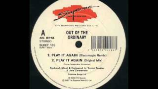 Out Of The Ordinary - Play It Again (Original Mix)