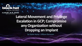 Lateral Movement & Privilege Escalation in GCP; Compromise Organizations without Dropping an Implant