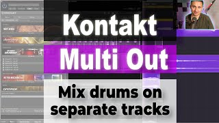 How to Mix Kontakt Drums on Separate Tracks | Set Up Kontakt Multiple Outputs in Logic Pro X