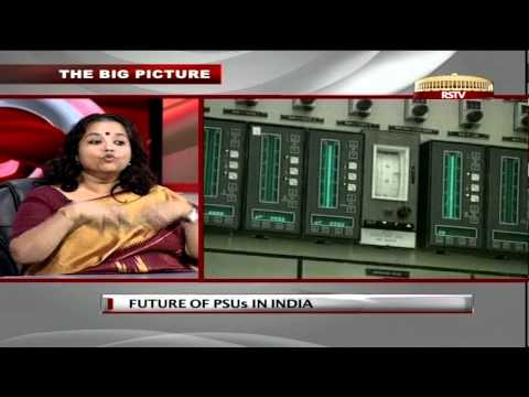 The Big Picture - Future of PSUs in India