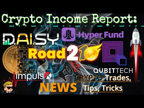 Crypto Income Report: Markets NEWS Qubittech, CashFX, Road21, Daisy EndoTech, HyperFund