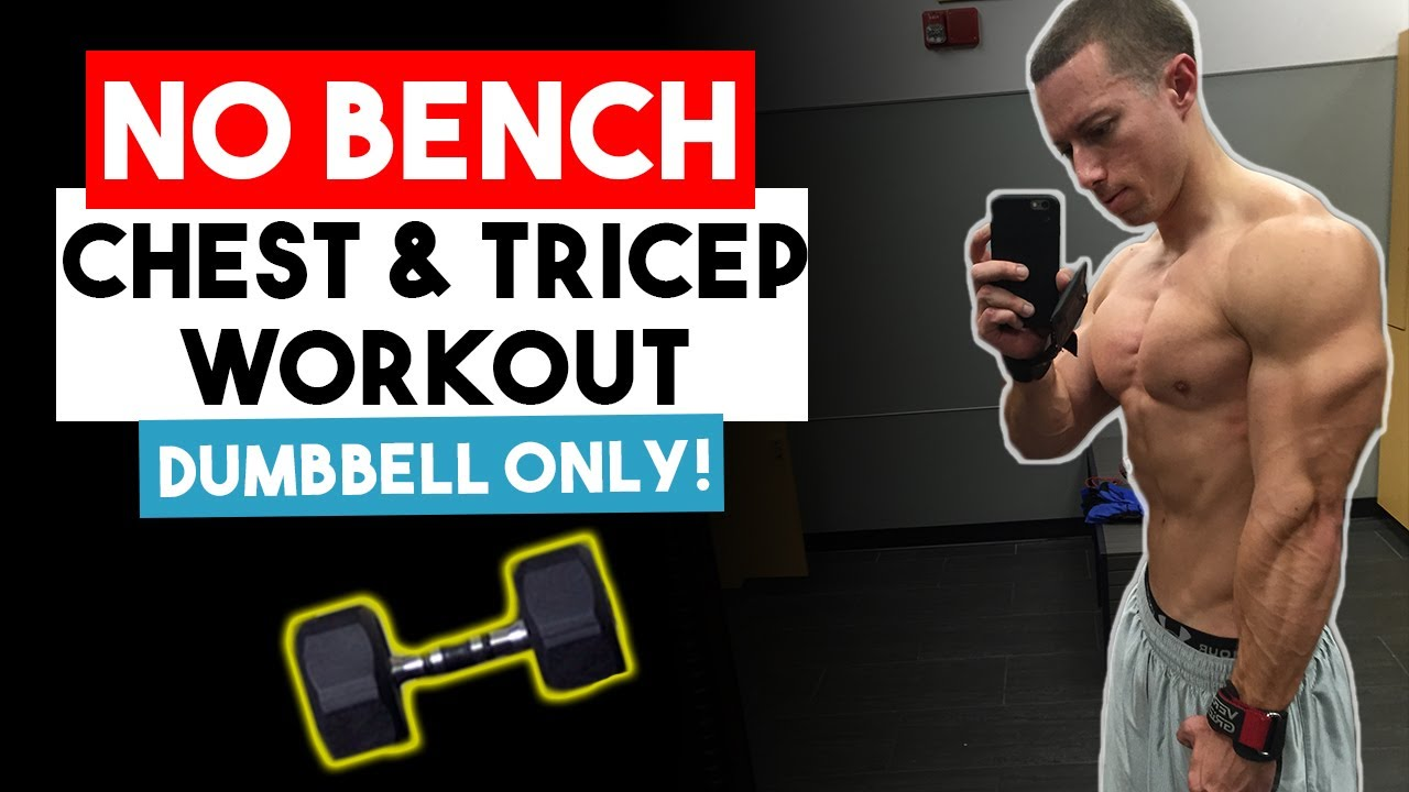 Dumbbell Only Chest & Tricep Workout (WITHOUT A BENCH