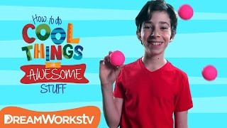 Juggle Like a Boss | HOW TO DO COOL THINGS WITH AWESOME STUFF