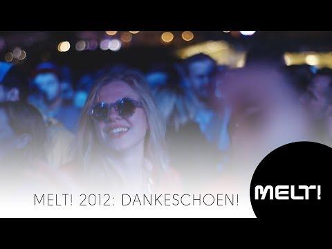 MELT! 2012 - dankeschoen!