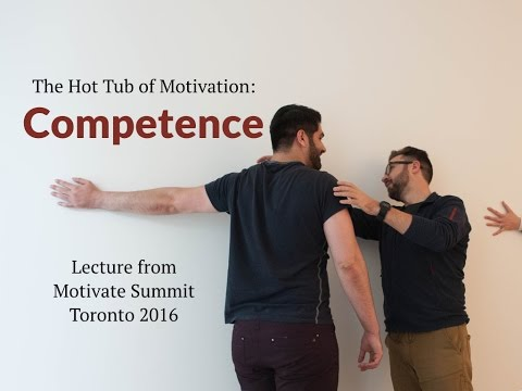 Competence: Lecture from Motivate Summit in Toronto 2016