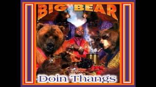 BIG BEAR - playa hatas ~ & ~ watcha workin wit feat THE LUNIZ