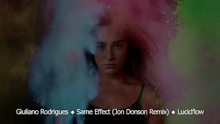 Giuliano Rodrigues ✦ Same Effect (Jon Donson Remix) ✦ Lucidflow