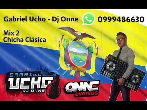 Musica Ecuatoriana Mix 2 Chicha Clásica - Dj Onne (Gabriel Ucho)