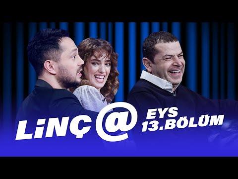 Linç@ (Cüneyt Özdemir – Murat Boz – Seda Bakan) | EYS 13. Bölüm