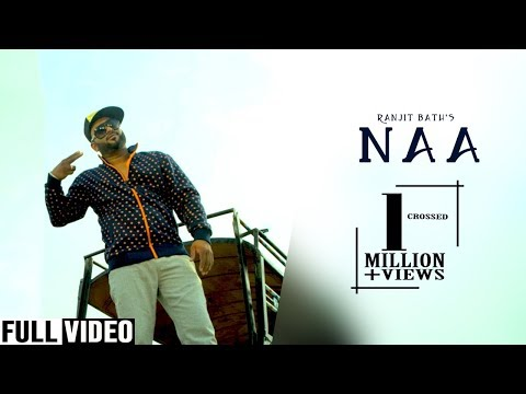 Naa | Ranjit Bath | Preet Hundal | Official Video | Punjabi Songs | Desi Swag Records
