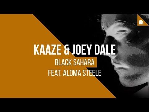 KAAZE & Joey Dale feat. Aloma Steele - Black Sahara