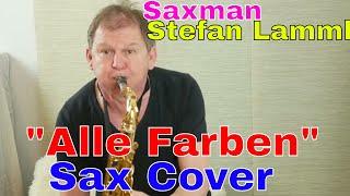 """Alle Farben"" - Bad Ideas-4K-sax cover-wonderful playing Saxman Stefan Lamml"