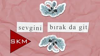 Sevgini Bırak - Gündoğarken (Official Lyrics Video)