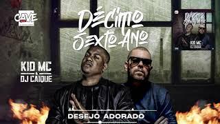 Kid MC e Dj Caique - Desejo Adorado