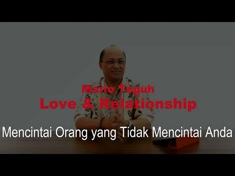 Mencintai Orang yang Tidak Mencintai Anda - Mario Teguh Love & Relationship