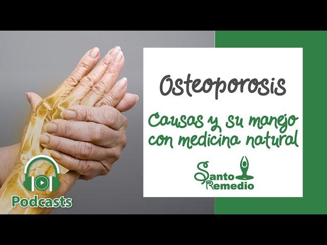 Osteoporosis, causas y su manejo con medicina natural - Santo Remedio Panamá.