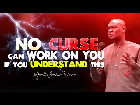 Download NO CURSE CAN WORK ON YOU IF YOU UNDERSTAND THIS | APOSTLE JOSHUA SELMAN