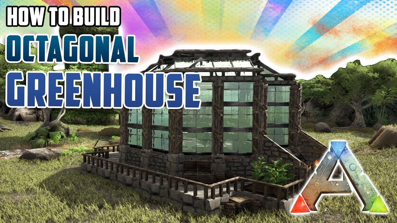 How To Build an Octagonal Greenhouse | Ark Survival Evolved