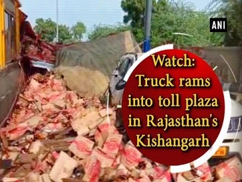 Watch: Truck rams into toll plaza in Rajasthan's Kishangarh - #Rajasthan News