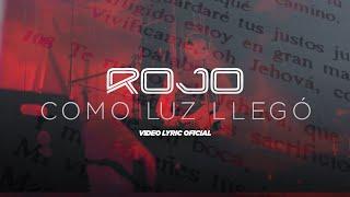 ROJO - Como Luz llegó (Vídeo Lyrics Oficial) [Nuevo 2018]