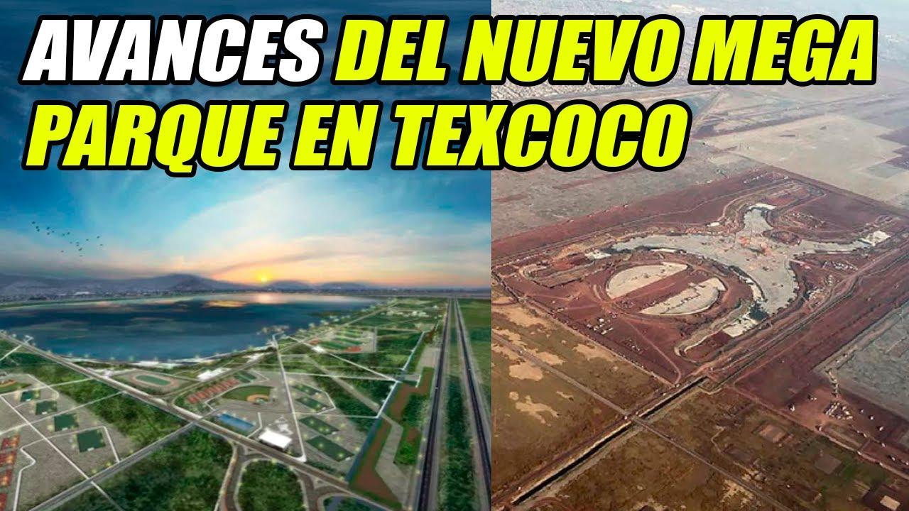 ÚLTIMOS AVANCES DEL PARQUE ECOLÓGICO LAGO DE TEXCOCO