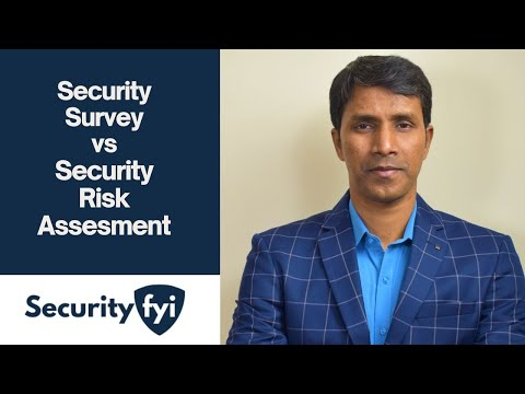 Security Survey Vs Security Risk Assessment   Siva RP, CPP, PSP