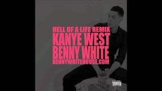 Kanye West feat. Benny White [The Dominican Kid] - Hell of a life remix