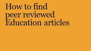 How to find peer reviewed Education articles (new version)
