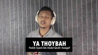 Ya Thoybah (Habib Syech bin Abdul Qadir Assegaf)   ACOUSTIC COVER by Sanca Records