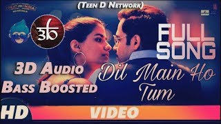 Dil Mein Ho Tum | 3D Audio | Bass Boosted | WHY CHEAT INDIA | 8D Audio | Teen D | Outro Dekhte