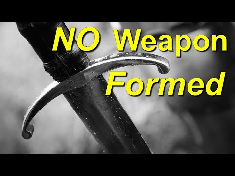 NO WEAPON FORMED AGAINST YOU SHALL PROSPER - BIBLE PREACHING