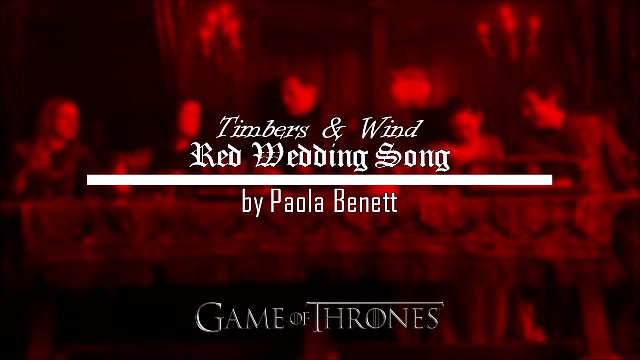 Red Wedding Song.Timbers Wind Red Wedding Song By Paola Benett