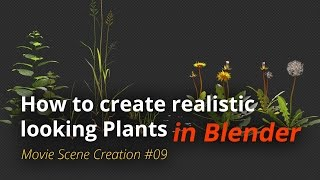 MSC #09 - How to create realistic looking plants (Blender Tutorial EN)